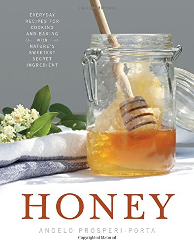 Honey: Everyday Recipes for Cooking and Baking with Nature's Sweetest Secret Ingredient free download