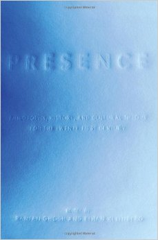 Presence: Philosophy, History, and Cultural Theory for the Twenty-First Century free download