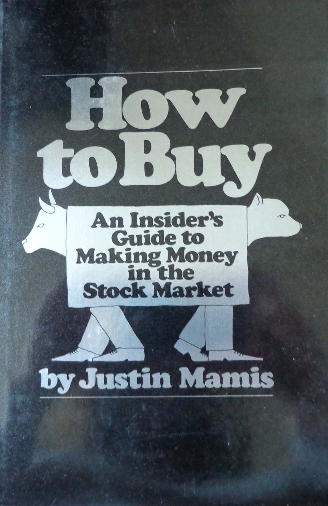 How to Buy: An Insider's Guide to Making Money in the Stock Market free download