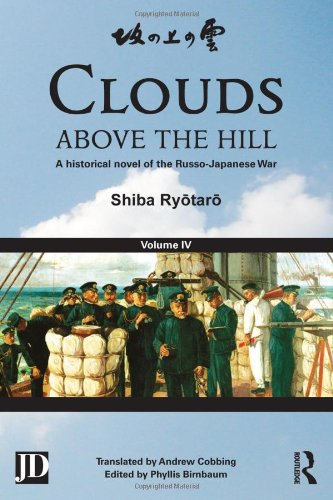 Clouds above the Hill: A Historical Novel of the Russo-Japanese War, Volume 4 free download