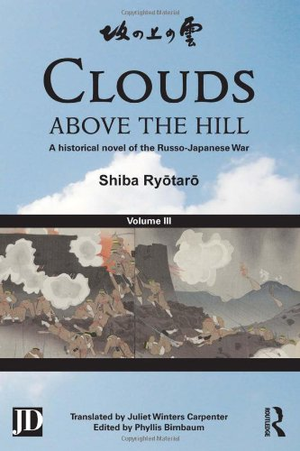 Clouds above the Hill: A Historical Novel of the Russo-Japanese War, Volume 3 free download