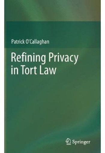 Refining Privacy in Tort Law free download