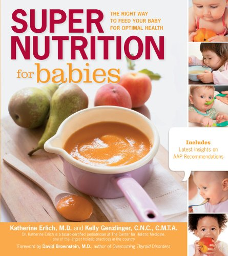 Super Nutrition For Babies: The Right Way to Feed Your Baby For Optimal Health free download