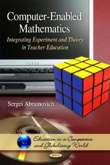 Computer-Enabled Mathematics: Integrating Experiment and Theory in Teacher Education free download