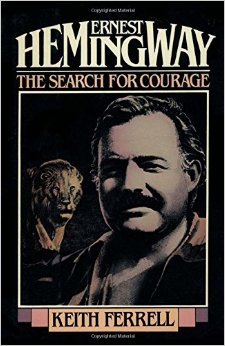 Ernest Hemingway: The Search for Courage free download