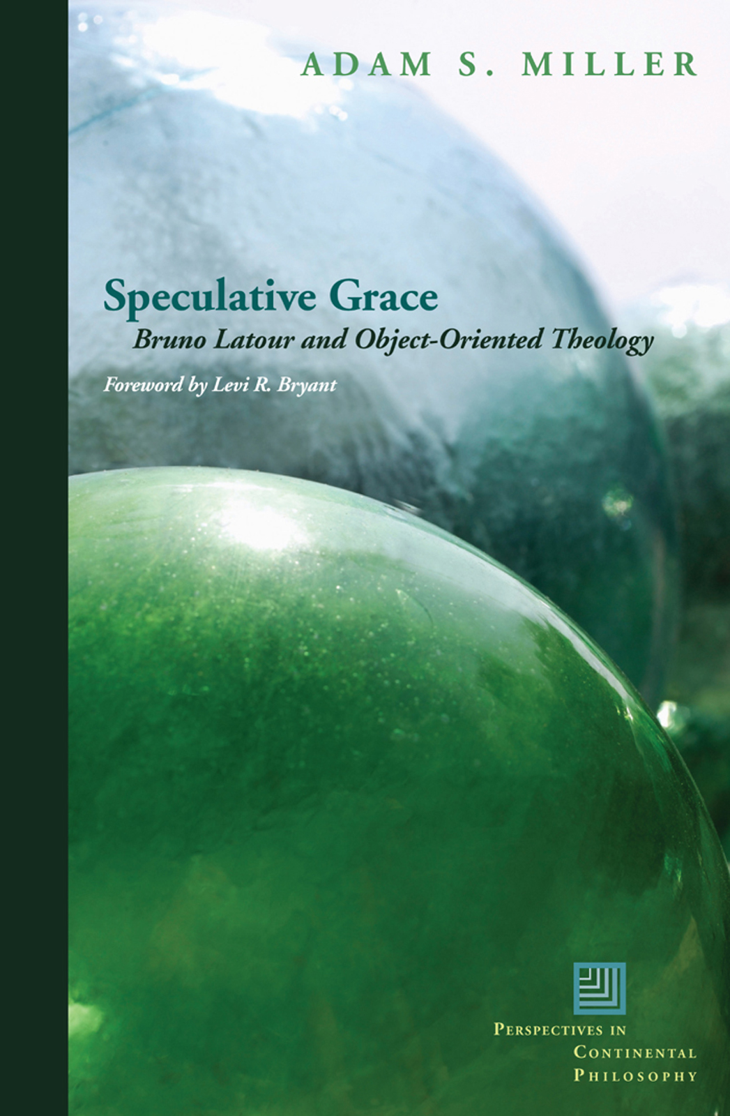 Speculative Grace: Bruno Latour and Object-Oriented Theology free download