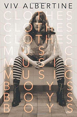 Clothes, Clothes, Clothes. Music, Music, Music. Boys, Boys, Boys.: A Memoir free download