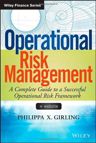 Operational Risk Management: A Complete Guide to a Successful Operational Risk Framework free download
