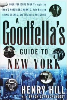 A Goodfella's Guide to New York: Your Personal Tour Through the Mob's Notorious Haunts free download