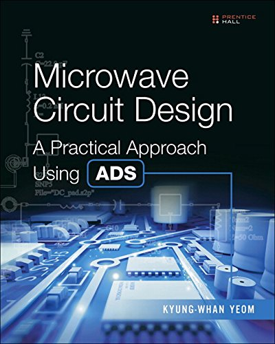 Microwave Circuit Design: A Practical Approach Using ADS free download