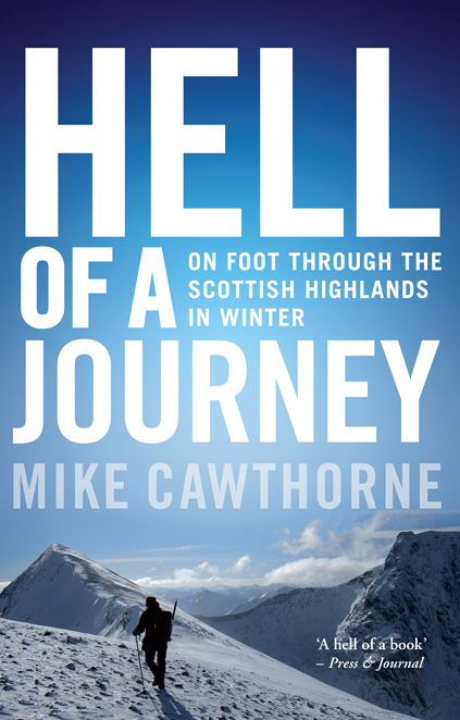 Hell of a Journey: On Foot Through the Scottish Highlands in Winter free download