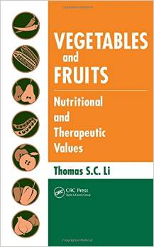 Vegetables and Fruits: Nutritional and Therapeutic Values by Thomas S. C. Li free download