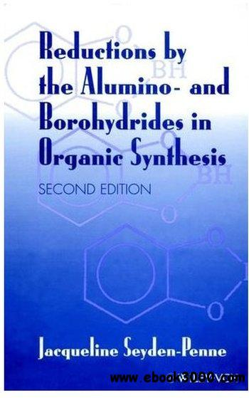 Reductions by the Alumino- and Borohydrides in Organic Synthesis (2nd edition) free download