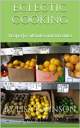 Eclectic Family Cookbook: Recipes for all tastes and schedules free download