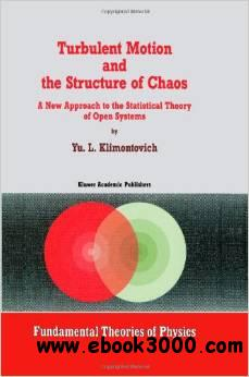Turbulent Motion and the Structure of Chaos by Yu.L. Klimontovich