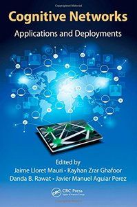 Cognitive Networks: Applications and Deployments