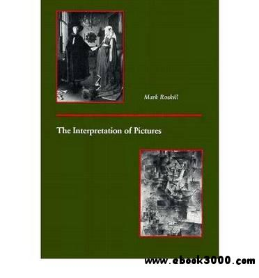 The Interpretation of Pictures by Mark Roskill
