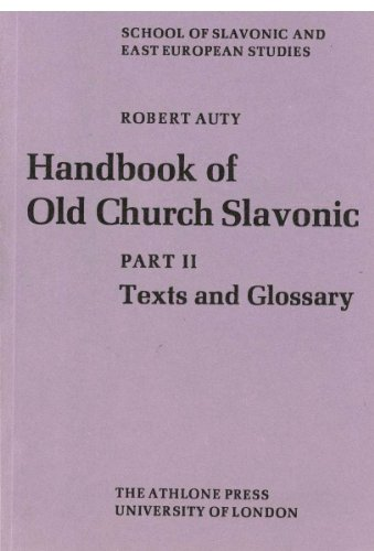 Handbook of Old Church Slavonic: Texts and Glossary by Robert Auty