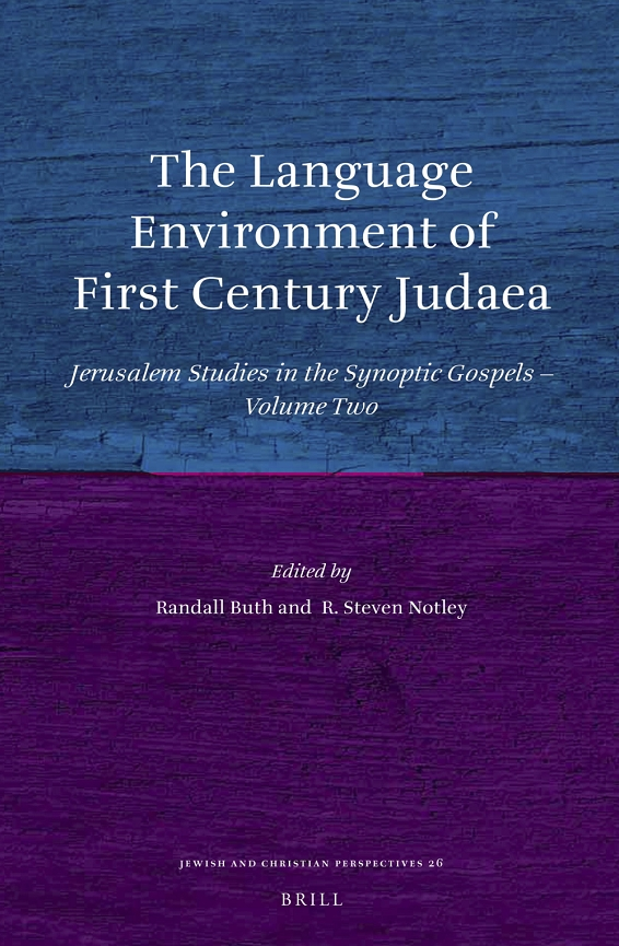 The Language Environment of First Century Judaea: Jerusalem Studies in the Synoptic Gospels, Vol.2