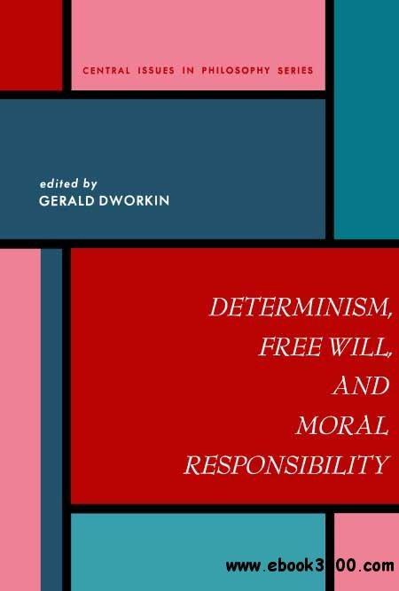 an overview of the determinism in philosophy Philosophy 302: ethics some varieties of free will and determinism abstract: some of the common philosophical and theological doctrines concerning the extent to which persons have choices are briefly characterized.