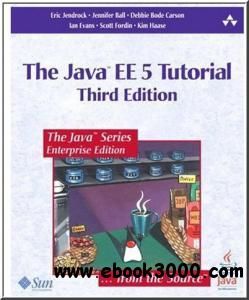 The Java EE 5 Tutorial: for Sun Java System Application
