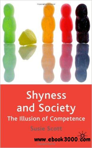 Shyness and Society: The Illusion of Competence First Edition
