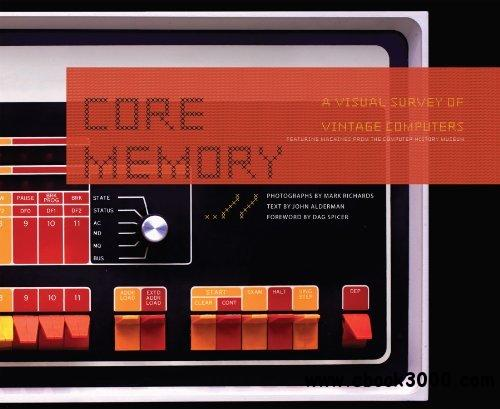 Core Memory: A Visual Survey of Vintage Computers