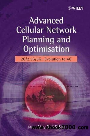 Advanced Cellular Network Planning: 2G/2.5G/3G... Evolution to 4G