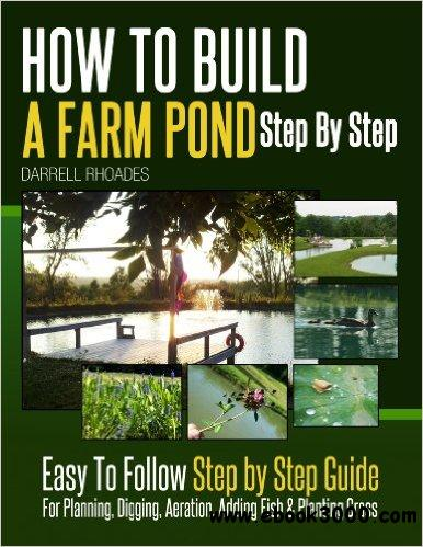 How to build a farm pond step by step free ebooks download for How to frame a house step by step
