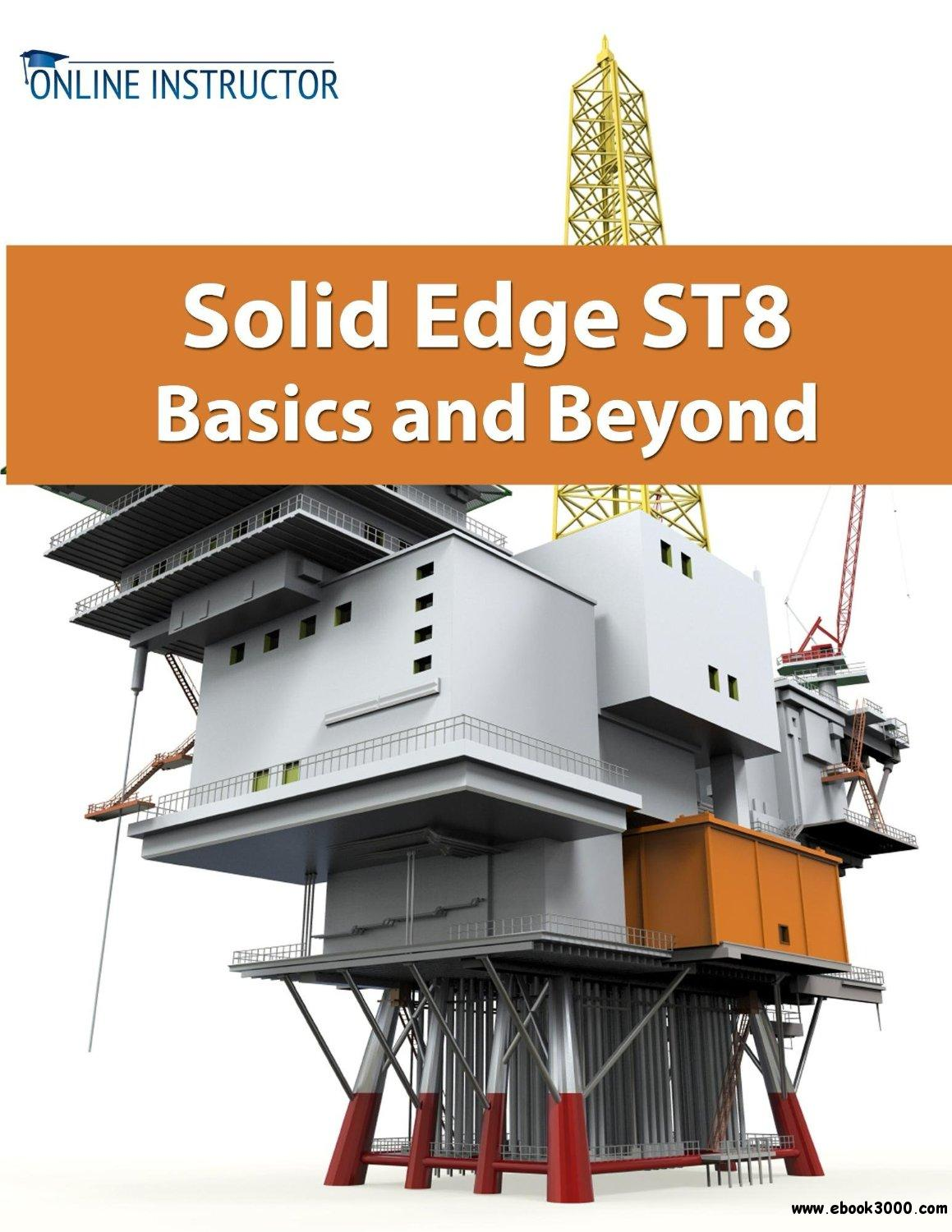 Solid Edge St8 Basics And Beyond Free Ebooks Download