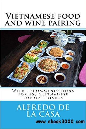 Vietnamese food and wine pairing with recommendations for 100 vietnamese food and wine pairing with recommendations for 100 vietnamese popular dishes forumfinder Image collections