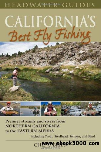 California 39 s best fly fishing premier streams and rivers for Trout fishing northern california