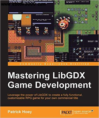 Java Game Development with LibGDX: From Beginner to ...