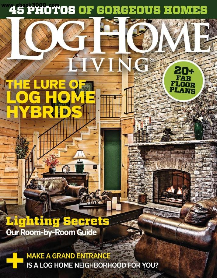 Log home living march 2016 free ebooks download for Log home magazines