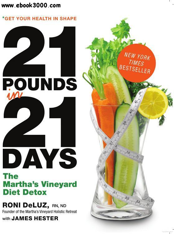 Roni Deluz, James Hester - 21 Pounds in 21 Days: The Martha's Vineyard Diet Detox