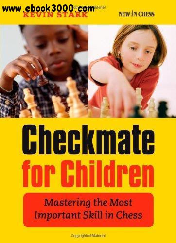 Checkmate for Children: Mastering the Most Important Skill in Chess free download