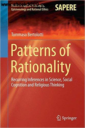 Patterns of Rationality: Recurring Inferences in Science, Social Cognition and Religious Thinking free download