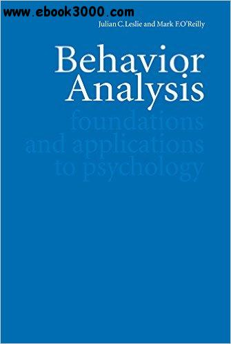 Behavior Analysis: Foundations and Applications to Psychology free download