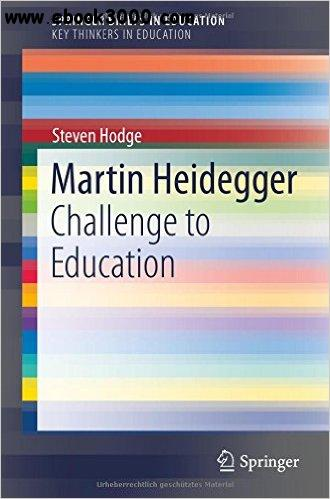 Martin Heidegger: Challenge to Education free download