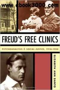 Freud's Free Clinics: Psychoanalysis and Social Justice, 1918-1938 free download