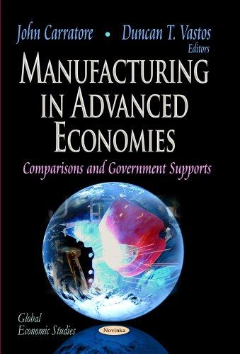 Manufacturing in Advanced Economies: Comparisons and Government Supports free download
