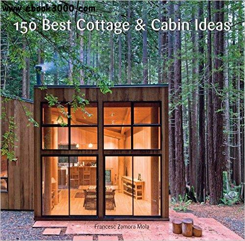 150 Best Cottage and Cabin Ideas free download