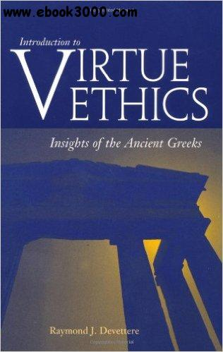 Introduction to Virtue Ethics: Insights of the Ancient Greeks free download
