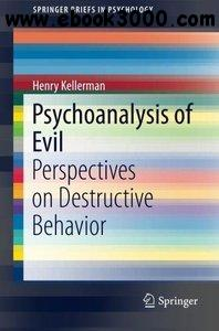 Psychoanalysis of Evil: Perspectives on Destructive Behavior free download