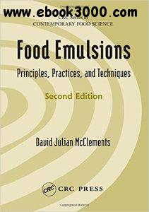 Food Emulsions: Principles, Practices, and Techniques, Second Edition free download
