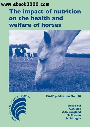 The Impact of Nutrition on the Health and Welfare of Horses free download