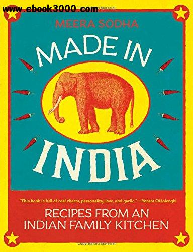 Made in India: Recipes from an Indian Family Kitchen free download
