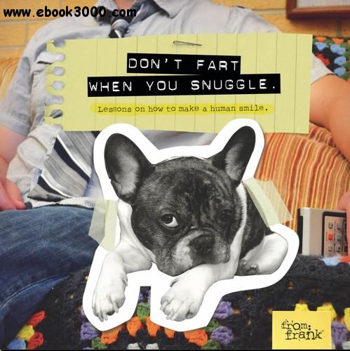 Don't Fart When You Snuggle: Lessons on How to Make a Human Smile free download