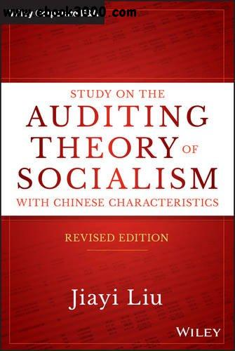Study on the Auditing Theory of Socialism with Chinese Characteristics, Revised Edition free download