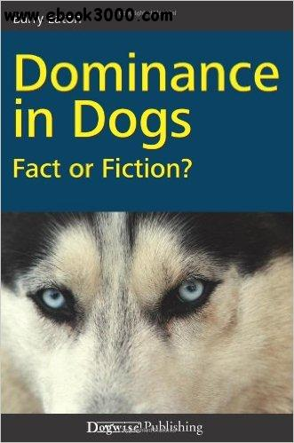 Dominance in Dogs: Fact or Fiction? free download